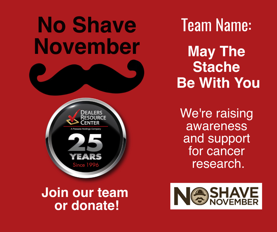 Dealers Resource Center No Shave November Stache be with you